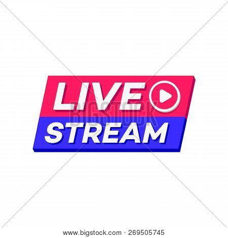 Live Stream Icon 3d Bold Style With Play Button Isolated On Background For  Blog, Player, Broadcast,
