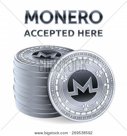 Monero. Accepted Sign Emblem. Crypto Currency. Stack Of Silver Coins With Monero Symbol Isolated On