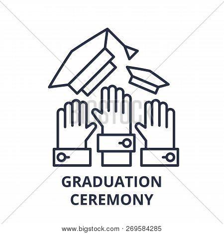 Graduation Ceremony Line Icon Concept. Graduation Ceremony Vector Linear Illustration, Symbol, Sign