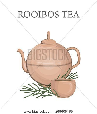Ceramic Teapot With Rooibos Tea And Cup