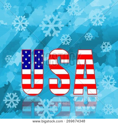 Usa Letters On A Ice Rink And Snowflakes, Winter Background