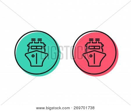 Ship Line Icon. Watercraft Transport Sign. Shipping Symbol. Positive And Negative Circle Buttons Con