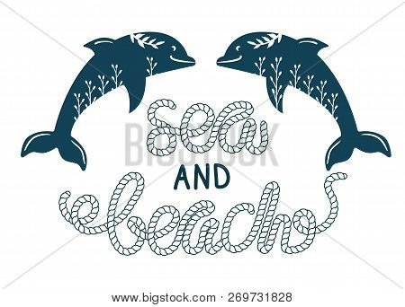 Sea Dolphin Simple Styling Print. Two Color. Quote Lettering With Sea Rope. Print For Kids T-shirt A