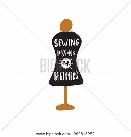 Sewing Lessons For Begginers. Funny Hamd Drawn Mannequin With Linscription Inside. Lettering.
