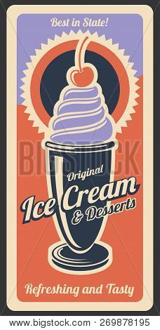 Ice Cream Vintage Retro Poster Of Cafeteria, Cafe Or Dessert Menu. Vector Advertisement Design Of Ic