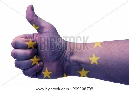 The Concept Of The European Union - The Hand Thumbs Up With The Eu Flag.