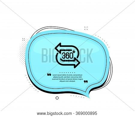 360 Degree Icon. Quote Speech Bubble. Vr Technology Simulation Sign. Panoramic View Symbol. Quotatio