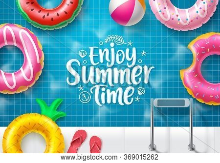 Summer Time Vector Banner Design. Enjoy Summer Text In Top View Swimming Pool Background With Colorf