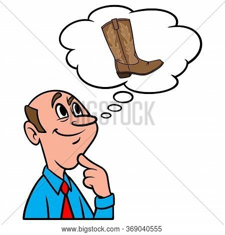 Thinking About Cowboy Boots - A Cartoon Illustration Of A Man Thinking About Cowboy Boots.