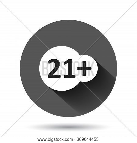 Twenty One Plus Icon In Flat Style. 21 Plus Vector Illustration On Black Round Background With Long