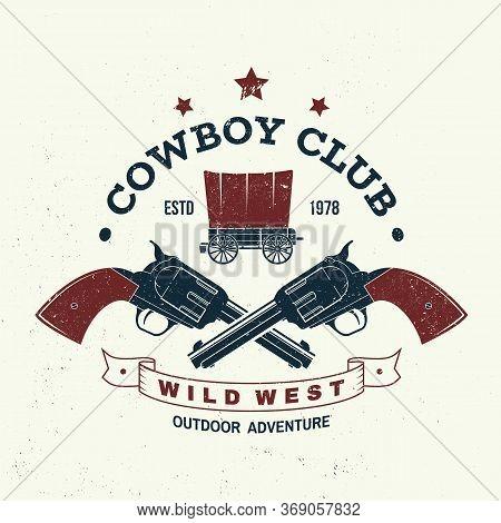 Cowboy Club Badge, T-shirt. Wild West. Vector Illustration. Concept For Shirt, Logo, Print, Stamp, T