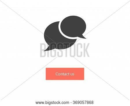 Contact Us Button With Bubble Icon. Isolated Support Email Template. Chat Icon In Black Color. Help