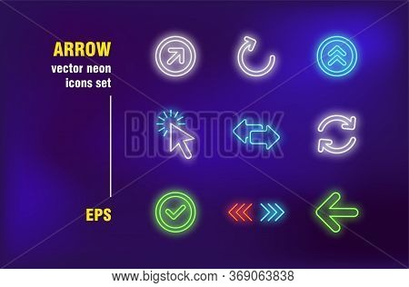 Arrows Neon Signs Set. App Interface, Ui, Reloading, Rotation, Direction, Pointer, Up, Ready. Night