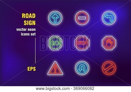 Road Neon Signs Set. Prohibited And Allowed Symbols, Stop, Go, Turning, Street And Traffic Regulatio