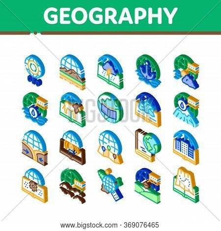 Geography Education Icons Set Vector. Isometric History And Urban Geography, Climatology And Oceanol