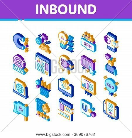 Inbound Marketing Icons Set Vector. Isometric Growth Roi And Seo, Attract And Crm, Email, And Social