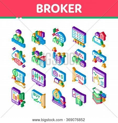 Broker Advice Business Icons Set Vector. Isometric Broker Businessman And Consultant, Sell And Buy,
