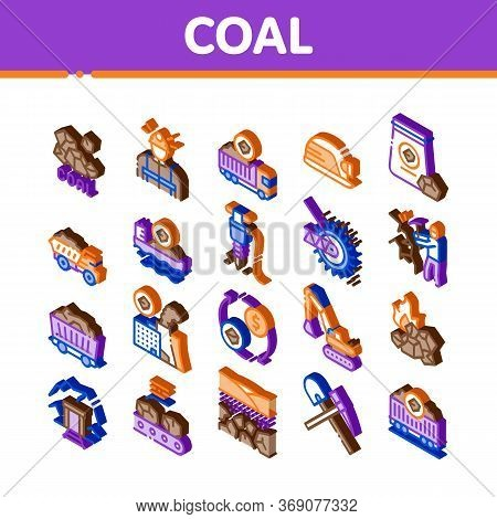 Coal Mining Equipment Icons Set Vector. Isometric Coal Truck Delivery And Conveyer, Helmet And Jackh