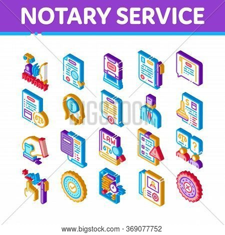 Notary Service Agency Icons Set Vector. Isometric Agreement And Law Research, Document With Stamp An