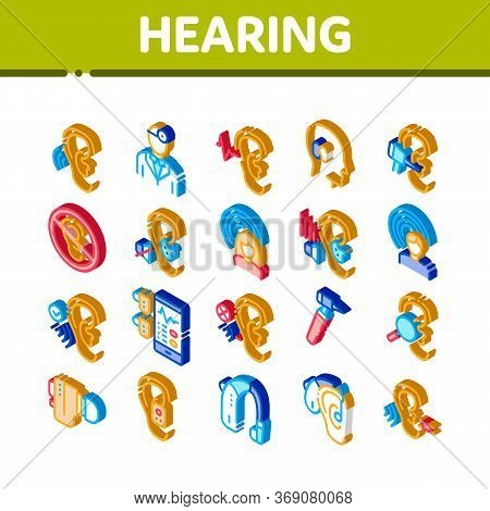Hearing Human Sense Icons Set Vector. Isometric Hearing Aid Device And Earphone. Doctor And Medical