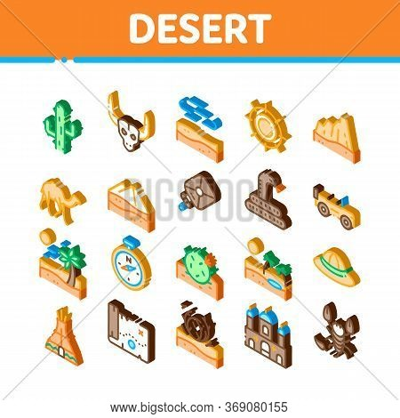 Desert Sandy Landscape Icons Set Vector. Isometric Desert Sand Dune, Snake And Camel, Car And Scorpi