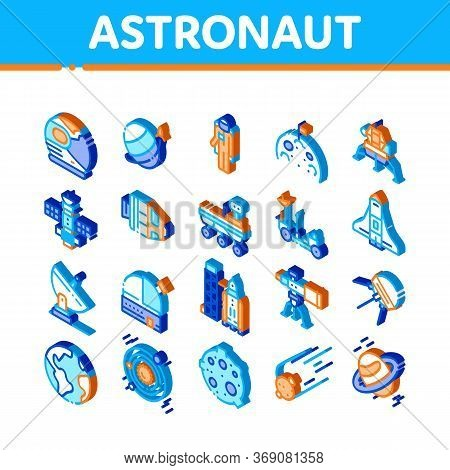 Astronaut Equipment Icons Set Vector. Isometric Astronaut Spacesuit And Helmet, Shuttle And Satellit