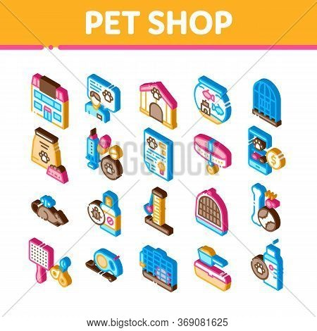 Pet Shop Elements Icons Set Vector. Isometric Shop Building And Aquarium, Bowl And Collar, Gaming Ac