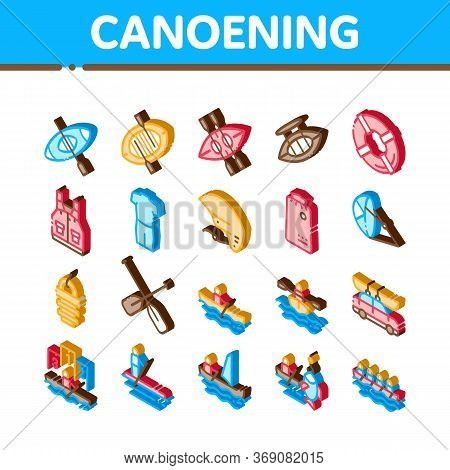 Canoeing Elements Icons Set Vector. Isometric Canoe Transportation On Car And Canoening Protection S