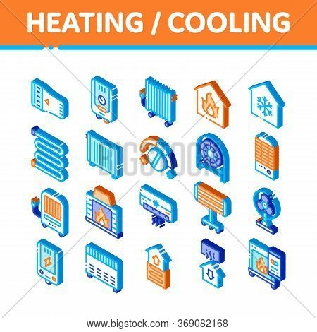 Heating And Cooling Vector Icons Set. Isometric Cool And Humidity, Airing, Ionisation And Heating Co