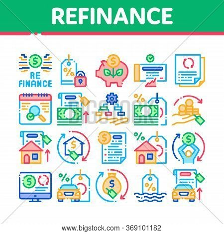 Refinance Financial Collection Icons Set Vector. Mortgage And Credit Car, Debt Obligation And Proper
