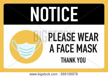 Notice Please Wear A Face Mask Signage Vector Design Concept. After The Coronavirus Or Covid-19 Caus