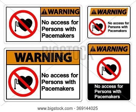 Warning No Access For Persons With Pacemaker Symbol Sign On White Background