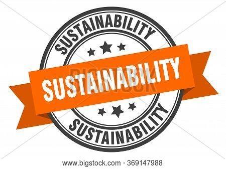 Sustainability Label. Sustainabilityround Band Sign. Sustainability Stamp