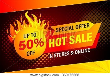 Hot Sale, Special Offer Banner. Stores And Online Sales. Clearance Up To 50 Percent. Big Discounts P
