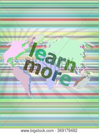 Learn More. Education And Learn Concept: Words Learn More On Business Digital Screen