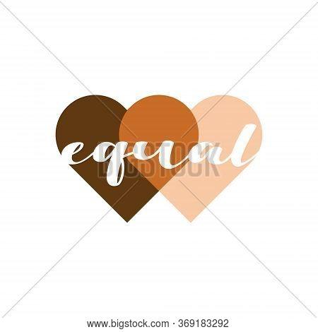 Equal Heart Vector Illustration. No Racism, Black Lives Matter, Skin Color Equality, Lovely Supporti