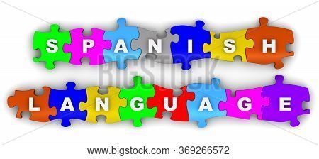 Spanish Language. Text On The Multicolored Puzzles. The White Text Spanish Language On Colorful Puzz