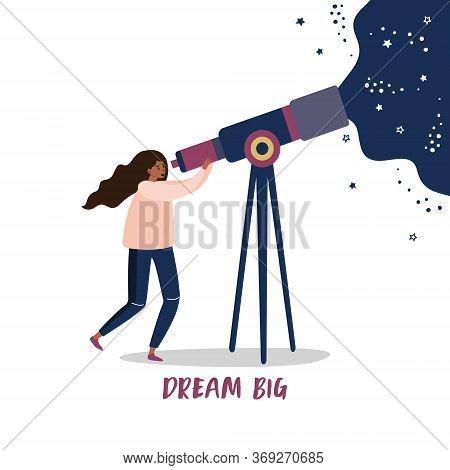 Flat Vector Cartoon Illustration Of A Woman Looking Through A Telescope. The Phrase Dream Big. Motiv