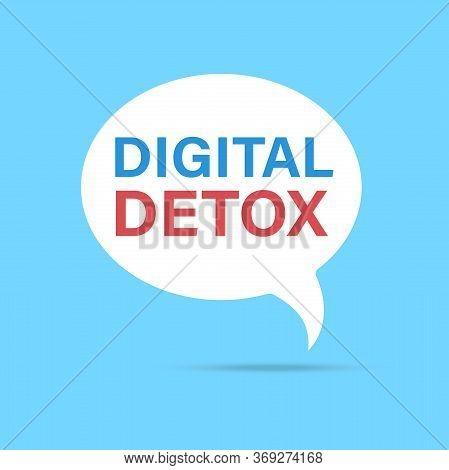 Vector Illustration With Speech Bubbles Digital Detoxification. Concept For A Digital Detox.