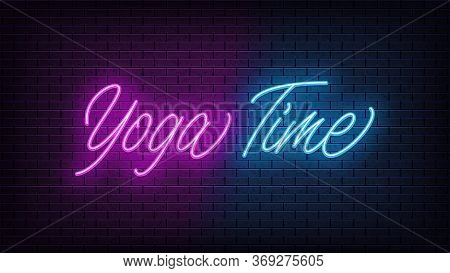 Neon Yoga Time, Lettering. Neon Text Of Yoga Time On Black Brick Background. Night Purple And Blue V