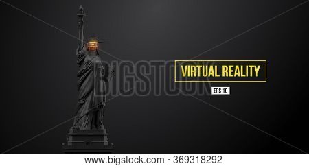 Vr Headset, Future Technology Concept Banner. 3d Of The Black Statue Of Liberty, Woman Wearing Virtu