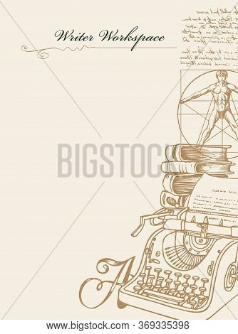 Writer Workspace In Retro Style With Sketches, Place For Text And Inscription. Vector Artistic Illus