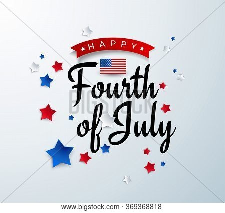 Happy Fourth Of July Background - American Independence Day Vector Illustration - 4th Of July Typogr