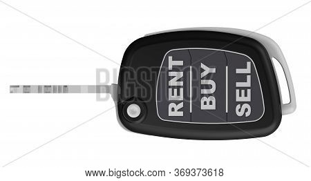Rent, Buy, Sell - Text On The Ignition Key Of The Car. Ignition Key Of The Car In The Open Position