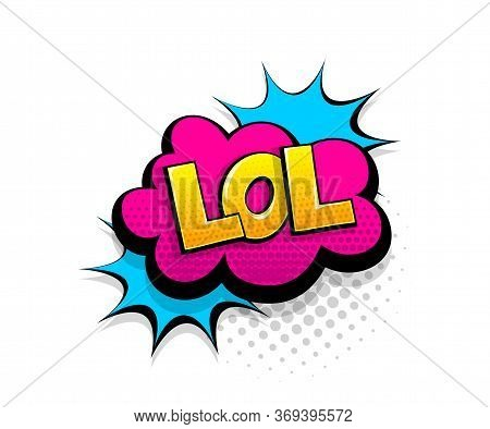 Comic Text Lol On Speech Bubble Cartoon Pop Art Style. Colorful Halftone Speak Bubble Cloud Backgrou