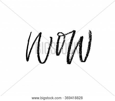 Wow - Calligraphy Word Handwritten With A Brush. Phrase To Show Surprise And Sometimes Pleasure. Han