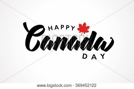 Canada Day Handwritten Lettering Logo Vector Isolated With Realistic Red Maple Leaf. Typography For