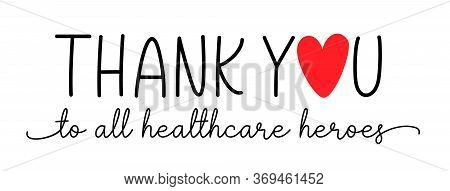 Thank You Healthcare Heroes. Vector Brush Lettering Typography Text - Thank You Heroes. Gratitude Qu