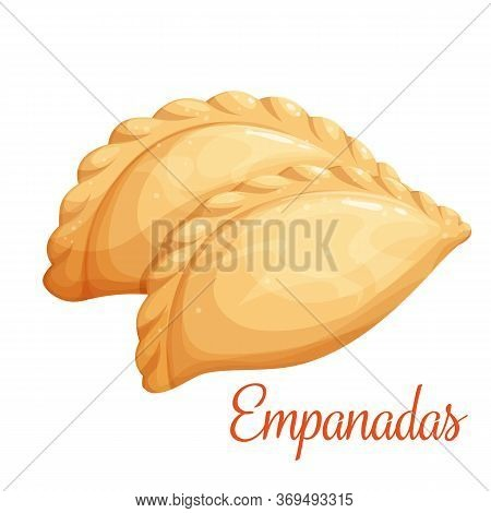 Empanadas Or Fried Pie Vector Illustration. Typical Latino America And Spanish Fast Food. Empanada I