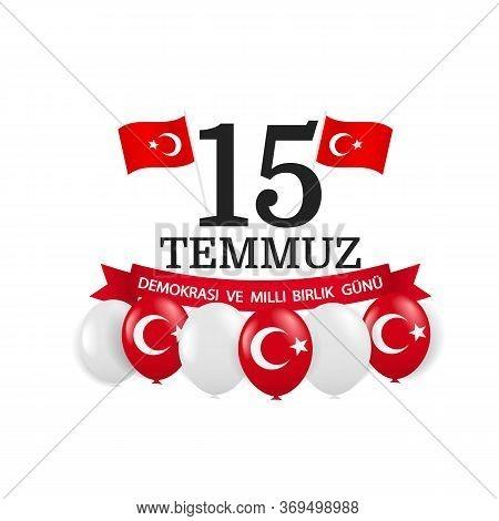 Vector Illustration Of Turkey Holiday. Translation From Turkish: Democracy National Unity Day Turkey
